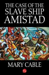 The Case Of The Slave Ship Amistad Book PDF