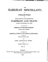 The Harleian Miscellany: A Collection of Scarce, Curious and Entertaining Pamphlets and Tracts ... Selected from the Library of Edward Harley, Volume 2