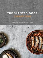 The Slanted Door: Modern Vietnamese Food