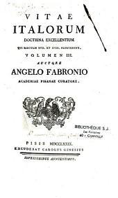 Vitae Italorum doctrina excellentium qui saeculis XVII. et XVIII. floruerunt