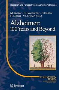 Alzheimer  100 Years and Beyond Book