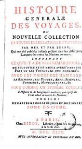 Histoire generale des voyages, ou Nouvelle collection de toutes les relations de voyages par mer et par terre, 11: qui ont été publiés jusqu'à présent dans les differéntes langues de toutes les nations connues