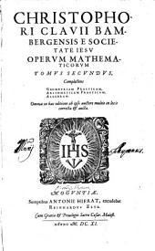 Opera Mathematica: V Tomis distributa. Complectens Geometriam Practicam, Arithmeticam Practicam, Algebram, Volume 2