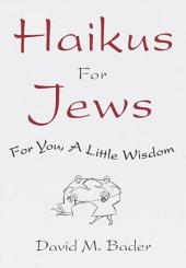 Haikus for Jews: For You, a Little Wisdom