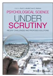 Psychological Science Under Scrutiny: Recent Challenges and Proposed Solutions