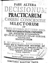 Pars altera decisionum practicarum casuum conscientiae selectorum in praxis et foro interno quotidie occurrentium ...