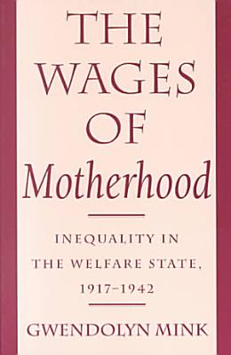 The Wages of Motherhood PDF