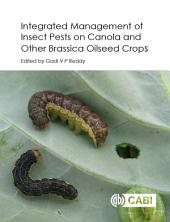 Integrated Management of Insect Pests on Canola and Other Brassica Oilseed Crops