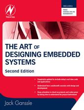 The Art of Designing Embedded Systems: Edition 2