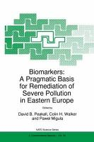 Biomarkers  A Pragmatic Basis for Remediation of Severe Pollution in Eastern Europe PDF