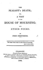 The Peasant's Death: Or, a Visit to the House of Mourning; and Other Poems