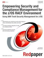 Empowering Security and Compliance Management for the z/OS RACF Environment using IBM Tivoli Security Management for z/OS