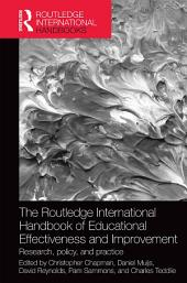 The Routledge International Handbook of Educational Effectiveness and Improvement: Research, policy, and practice