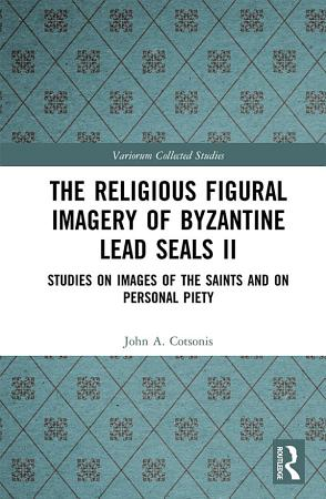 The Religious Figural Imagery of Byzantine Lead Seals II PDF