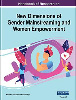 Handbook of Research on New Dimensions of Gender Mainstreaming and Women Empowerment PDF