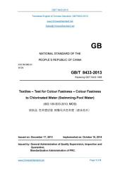 GB/T 8433-2013: Translated English of Chinese Standard. Buy true-PDF at www.ChineseStandard.net (GBT 8433-2013, GB/T8433-2013, GBT8433-2013): Textiles - Test for Colour Fastness - Colour Fastness to Chlorinated Water (Swimming-Pool Water).