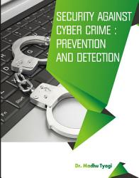 SECURITY AGAINST CYBER-CRIME: PREVENTION AND DETECT