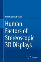 Human Factors of Stereoscopic 3D Displays