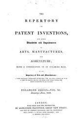 Repertory of patent inventions and other discoveries and improvements in arts, manufactures and agriculture: Volume 11