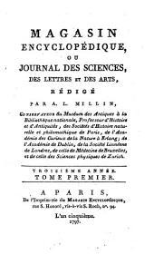 Magasin encyclopédique, ou Journal des sciences, des lettres et des arts redige par Millin, Noel et Warens: Volume13