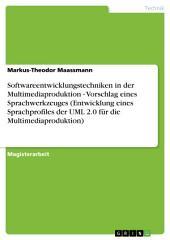 Softwareentwicklungstechniken in der Multimediaproduktion - Vorschlag eines Sprachwerkzeuges (Entwicklung eines Sprachprofiles der UML 2.0 für die Multimediaproduktion)