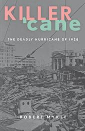 Killer 'Cane: The Deadly Hurricane of 1928