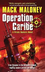 Operation Caribe: A Pirate Hunters Novel