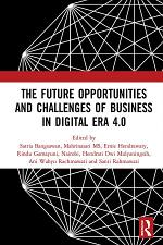 The Future Opportunities and Challenges of Business in Digital Era 4.0