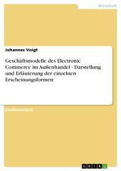 Geschäftsmodelle des Electronic Commerce im Außenhandel - Darstellung und Erläuterung der einzelnen Erscheinungsformen