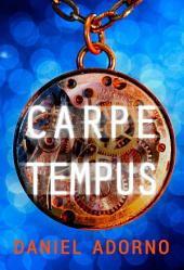 Carpe Tempus: (A Young Adult Science Fiction Short Story)