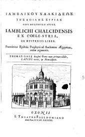 Iamblichu Chalkideōs ... peri mystēriōn logos: praemittitur epistola Porphyrii ad Anebonem Aegyptium, eodem argumento