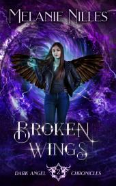 Broken Wings (Dark Angel Chronicles Book 2)