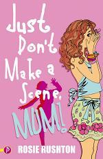 Just Don't Make a Scene, Mum!