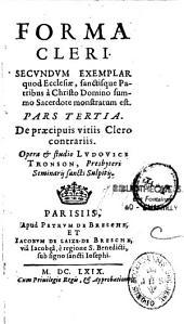 Forma Cleri. Secundum Exemplar quod Ecclesiae, sanctisque Patribus a Christo Domino summo Sacerdote monstratum est