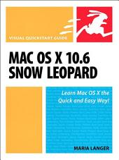 Mac OS X 10.6 Snow Leopard: Visual QuickStart Guide