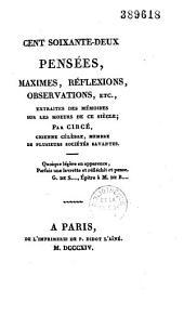 Cent-soixante-deux pensées, maximes, réflexions, observations, etc. extraites des mémoires sur les moeurs de ce siècle