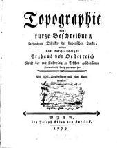 Topographie, oder kurze Beschreibung desjenigen Distrikts der bayerischen Lande, welchen das durchlauchtigste Erzhaus von Österreich kraft der mit Kuhrpfalz zu Teschen geschlossenen Konvention in Besitz genommen: Band 1
