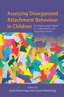 Assessing Disorganized Attachment Behaviour in Children PDF