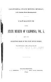 Catalogue of the State Museum of California ...: Being the Collections Made by the State Mining Bureau ..., Volume 5
