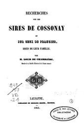 Recherches sur les sires de Cossonay et sur ceux de Prangins, issus de leur famille