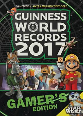 Guinness World Records 2017 Gamer s Edition PDF