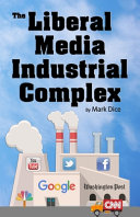 Download The Liberal Media Industrial Complex Book