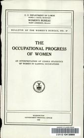 The occupational progress of women: an interpretation of census statistics of women in gainful occupations