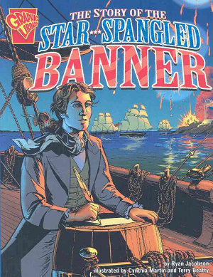The Story of the Star Spangled Banner
