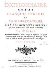 Dictionnaire royal fran  ois anglois et anglois fran  ois  tir   des meilleurs auteurs qui ont   crit dans ces deux langues   Par A  Boyer PDF