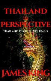 Thailand in perspective: Thailand Diaries -, Volume 3