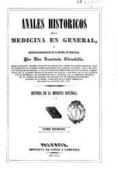 Anales históricos de la medicina en general,y biográfico-bibliogra?fico de la española en particular: Volumen 1