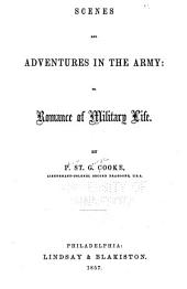 Scenes and adventures in the army, or, Romance of military life.By P. St. G. Cooke ...