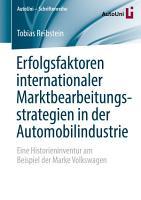 Erfolgsfaktoren internationaler Marktbearbeitungsstrategien in der Automobilindustrie PDF