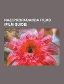 Nazi Propaganda Films Book PDF
